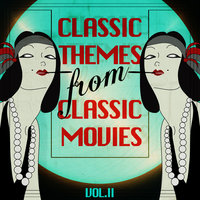 Classic Themes From Classic Movies Vol. II — Soundtrack & Theme Orchestra