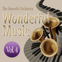 Wonderful Music Vol. 4 — The Smooth Orchestra