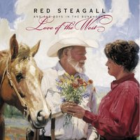 Love Of The West — Red Steagall And The Boys In The Bunkhouse