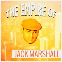 The Empire of Jack Marshall — Jack Marshall