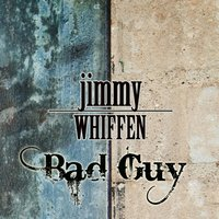 Bad Guy — Jimmy Whiffen