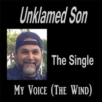 My Voice (The Wind) — Unklamed Son