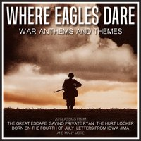 """Where Eagles Dare""- War Themes and Anthems — сборник"