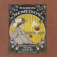 Songs From Years Gone By — Ramon Remedios