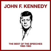 The Best Of The Speeches (1960 - 1963) — John F. Kennedy