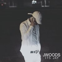 Its Jay — J Woods