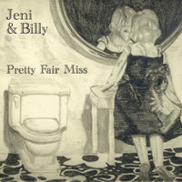 Pretty Fair Miss — Jeni & Billy