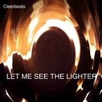 Let Me See the Lighter - EP — cleerbeats