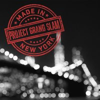 Made in New York — Project Grand Slam