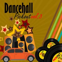 Dancehall Pickout, Vol. 3 — Verious Arists