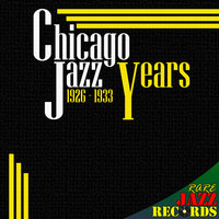 Chicago Jazz Years 1926-1933 — Benny Goodman and His Orchestra