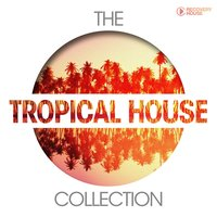 The Tropical House Collection — сборник
