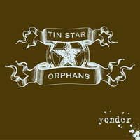 Yonder — Tin Star Orphans