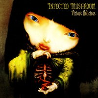 Vicious Delicious — Infected Mushroom