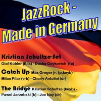 JazzRock - Made in Germany — Kristian Schultze-Set / Catch Up / The Bridge