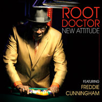 New Attitude (Feat. Freddie Cunningham) — Root Doctor