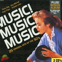 Music! Music! Music! - 25 Original Hits & 50 Sing Along Hits Of The 50's — The Music World Singers