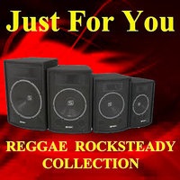 Just For You Reggae Rocksteady Collection — сборник