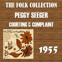 Courting & Complaint — Peggy Seeger