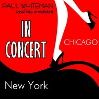 Paul Whiteman & His Orchestra in Concert — Paul Whiteman & His Orchestra