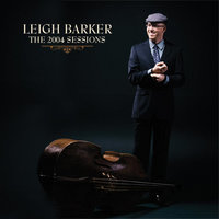 The 2004 Sessions — Leigh Barker