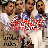 We Broke The Rules — Aventura