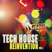 Tech House Reinvention, Vol. 1 — сборник