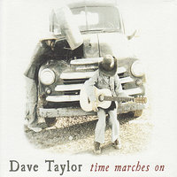 Time Marches On — Dave Taylor
