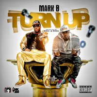 Turn Up — Mark b, Tha Voicebox