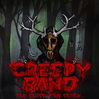 The Curse of the Cloak — Creepy Band