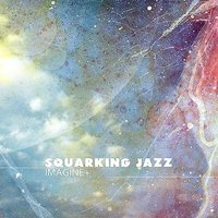 Imagine Plus — Squarking Jazz