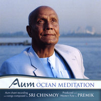 AUM/OM Ocean Meditation — Sri Chinmoy