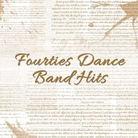 Fourties Dance Band Hits — сборник