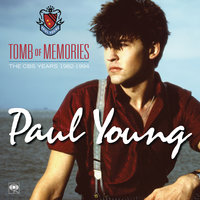 Tomb of Memories: The CBS Years (1982-1994) — Paul Young