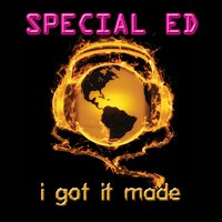I Got It Made — Special Ed
