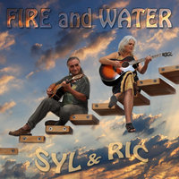 Fire and Water — Syl and Ric