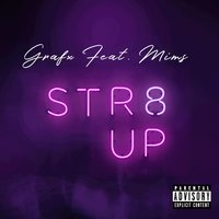 Str8 Up — Mims, Grafx