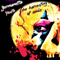 The Harvesting of Souls — Germanotta Youth