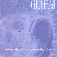 When You Know Where You Are — Gliem