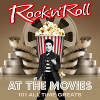 Rock 'N' Roll at the Movies - 101 All Time Greats — сборник