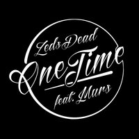 One Time (feat. Murs) — Murs, Zeds Dead