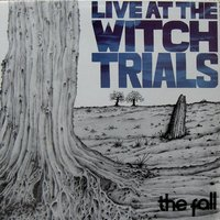 Live at the Witch Trials — The Fall