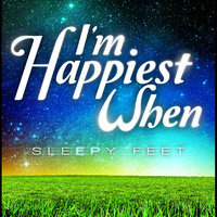 Sleepyfeet — I'm Happiest When