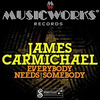 Everybody Needs Somebody - Single — James Carmichael