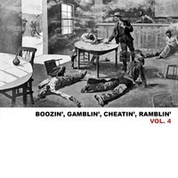 Boozin', Gamblin', Cheatin', Ramblin', Vol. 4 — сборник