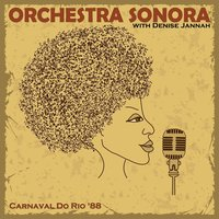 Carnival do Rio, '88 — Denise Jannah, Orchestra Sonora