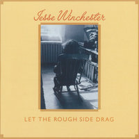 Let The Rough Side Drag — Jesse Winchester