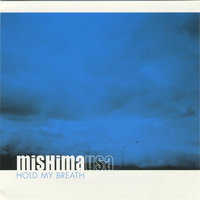 Hold My Breath — Mishima USA
