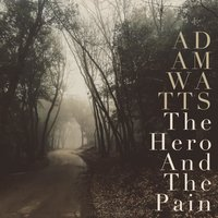The Hero and the Pain — Adam Watts