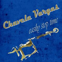 Easily Stop Time — Chavela Vargas